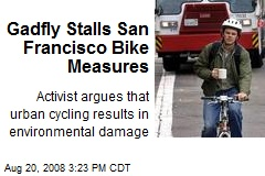 Gadfly Stalls San Francisco Bike Measures