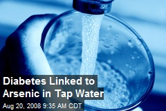 Diabetes Linked to Arsenic in Tap Water