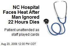 NC Hospital Faces Heat After Man Ignored 22 Hours Dies