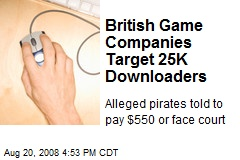 British Game Companies Target 25K Downloaders