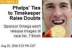 Phelps' Ties to Timekeeper Raise Doubts