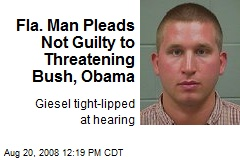 Fla. Man Pleads Not Guilty to Threatening Bush, Obama