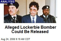 Alleged Lockerbie Bomber Could Be Released