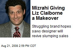 Mizrahi Giving Liz Claiborne a Makeover