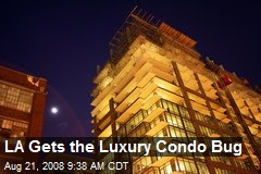 LA Gets the Luxury Condo Bug