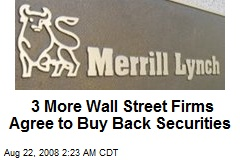 3 More Wall Street Firms Agree to Buy Back Securities