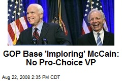 GOP Base 'Imploring' McCain: No Pro-Choice VP
