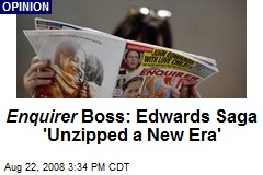 Enquirer Boss: Edwards Saga 'Unzipped a New Era'