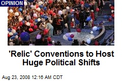 'Relic' Conventions to Host Huge Political Shifts