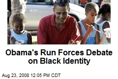 Obama's Run Forces Debate on Black Identity
