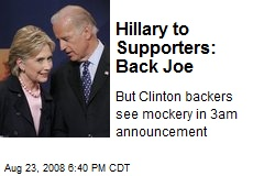 Hillary to Supporters: Back Joe