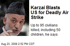 Karzai Blasts US for Deadly Air Strike