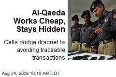 Al-Qaeda Works Cheap, Stays Hidden