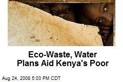 Eco-Waste, Water Plans Aid Kenya's Poor