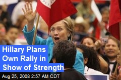 Hillary Plans Own Rally in Show of Strength