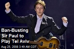 Ban-Busting Sir Paul to Play Tel Aviv