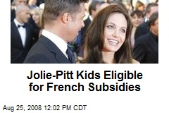 Jolie-Pitt Kids Eligible for French Subsidies