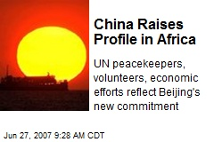 China Raises Profile in Africa