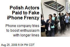 Polish Actors Paid to Fake iPhone Frenzy