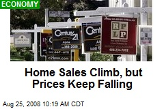 Home Sales Climb, but Prices Keep Falling