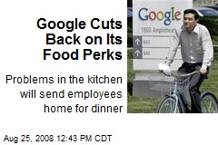 Google Cuts Back on Its Food Perks