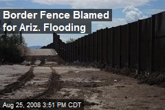 Border Fence Blamed for Ariz. Flooding