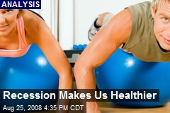 Recession Makes Us Healthier