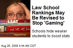 Law School Rankings May Be Revised to Stop 'Gaming'