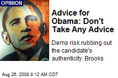 Advice for Obama: Don't Take Any Advice