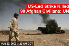 US-Led Strike Killed 90 Afghan Civilians: UN