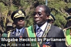 Mugabe Heckled by Parliament