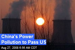 China's Power Pollution to Pass US