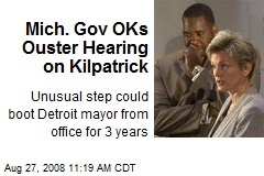 Mich. Gov OKs Ouster Hearing on Kilpatrick