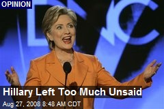 Hillary Left Too Much Unsaid