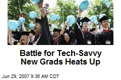 Battle for Tech-Savvy New Grads Heats Up