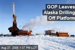 GOP Leaves Alaska Drilling Off Platform