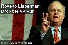 Rove to Lieberman: Drop the VP Run