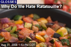 Why Do We Hate Ratatouille?