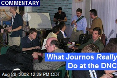 What Journos Really Do at the DNC