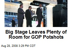 Big Stage Leaves Plenty of Room for GOP Potshots