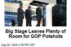 Big Stage Leaves Plenty of Room for GOP Potshots