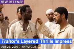 Traitor 's Layered Thrills Impress