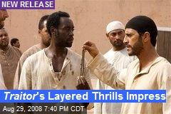 Traitor 's Layered Thrills Impress