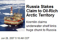 Russia Stakes Claim to Oil-Rich Arctic Territory