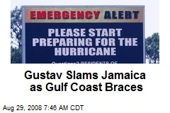 Gustav Slams Jamaica as Gulf Coast Braces