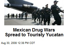 Mexican Drug Wars Spread to Touristy Yucatan