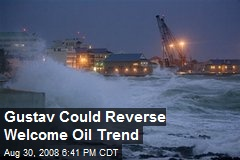 Gustav Could Reverse Welcome Oil Trend