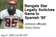 Bengals Star Legally Switches Name to Spanish '85'