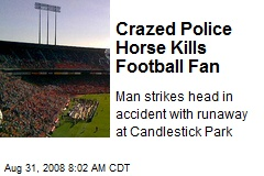 Crazed Police Horse Kills Football Fan