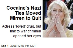 Cocaine's Nazi Ties Moved Mirren to Quit